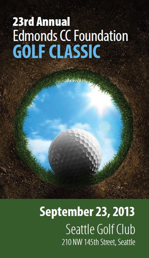 The Edmonds Community College Foundation announces its 23rd Annual Golf Classic, to be held September 23, 2013 at the Seattle Golf Club — one of the Pacific Northwest's most prestigious courses.