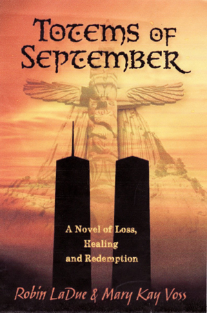 "Mill Creek resident Mary Kay Voss and Cowlitz tribe member Dr. Robin LaDue released their co-written book ""Totems of September"" on September 29, 2013, a historical fiction of personal stories that ""examine the events of September 11, 2001 and the aftermath from a non-political viewpoint."""