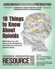 "The Overdose Prevention Resource Guide features articles centered around a new ""10 Things to Know About Opioids"" campaign developed by members of the Snohomish County Opioid Response ""MAC"" Group."